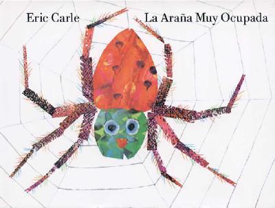 La Arana Muy Ocupada / The Very Busy Spider By Carle, Eric/ Mercado, Nancy